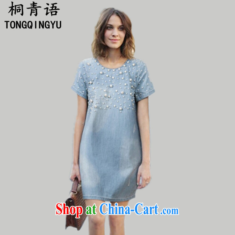 The Zaytun Unit 2015, and the United States and Europe is large, female round-collar short-sleeve washable denim Pearl thick MM denim dress 200 jack to wear DM 1172 cowboy blue large code 3 XL
